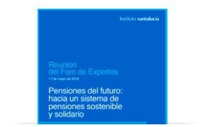 Foro de Expertos: Hacia un Sistema de Pensiones Sostenible y Solidario