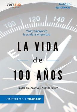 Longevidad. La Vida de 100 Años, el Trabajo y el Panorama del Empleo