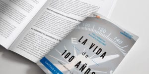 Longevidad. La Vida de 100 Años y la Importancia de lo Intangible