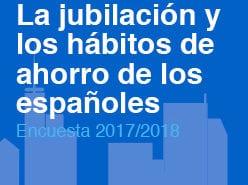 Encuesta de Jubilación y Ahorro de los Españoles en 2017