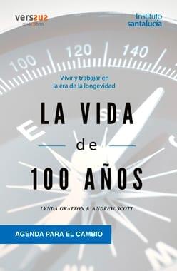 Longevidad: La Vida de 100 Años Agenda Para el Cambio