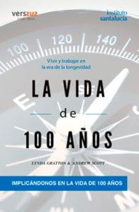 """La vida de 100 años: """"Implicándonos en la vida de 100 años"""""""