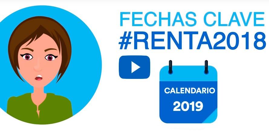 Declaración de la Renta 2018: Vídeo con las Fechas Clave