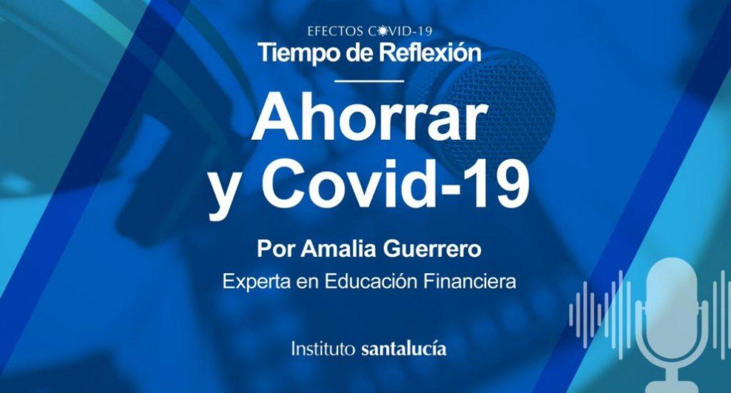 Ahorrar y COVID-19 Amalia Guerrero
