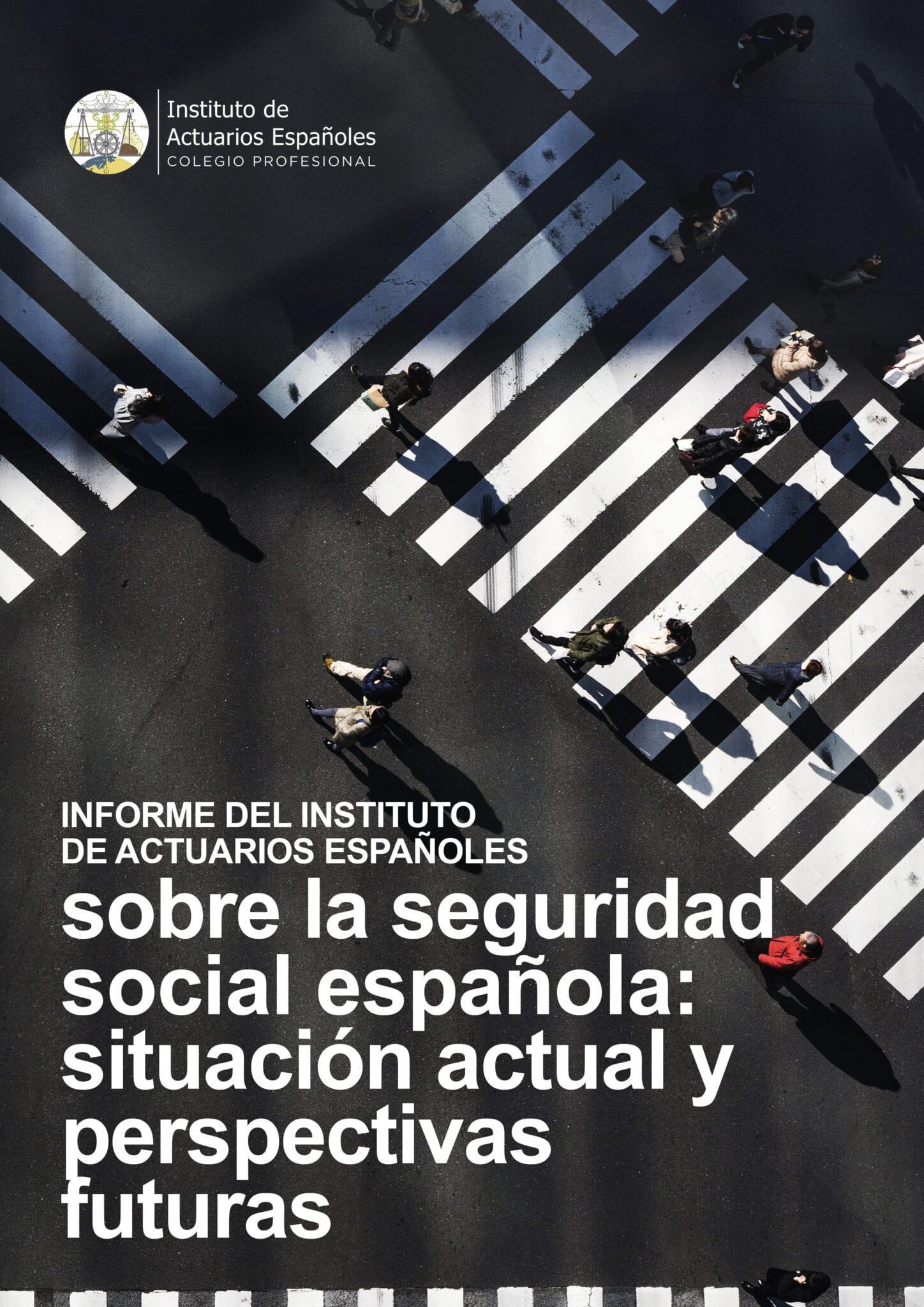 Informe «Situación actual y perspectivas futuras de la Seguridad Social»