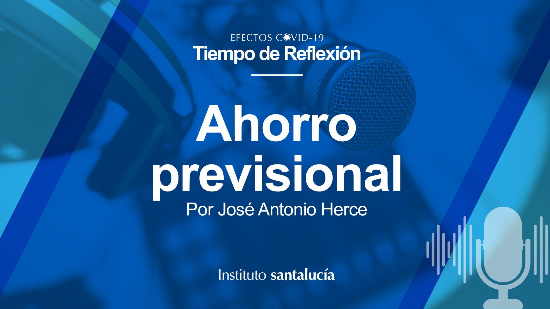 Podcast: José A. Herce sobre el Ahorro Previsional y la jubilación