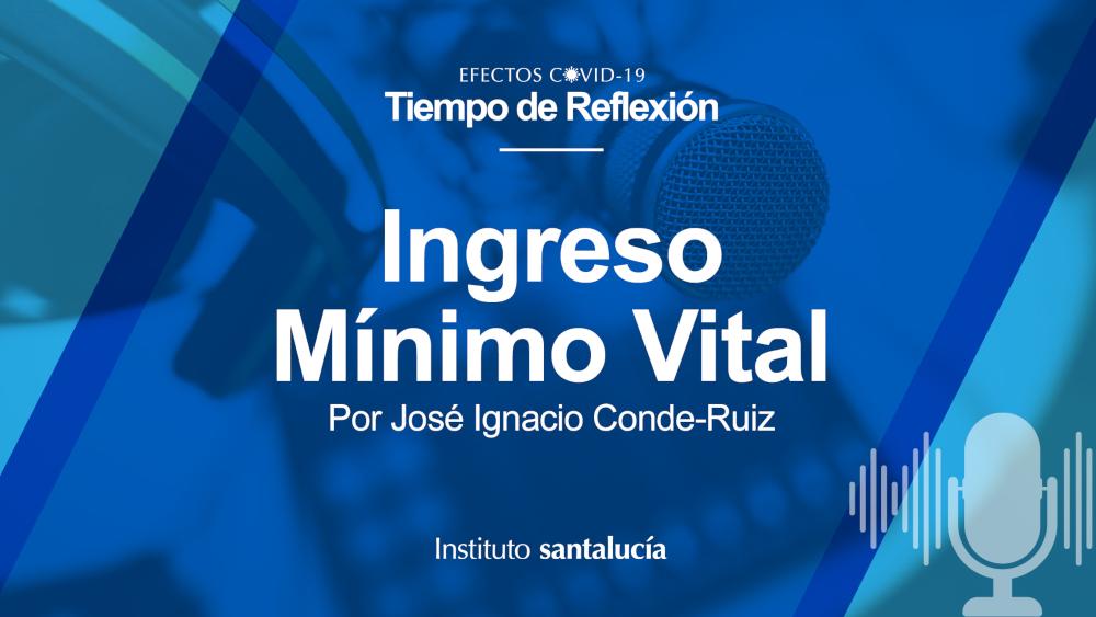 Podcast: José Ignacio Conde-Ruiz sobre el Ingreso Mínimo Vital