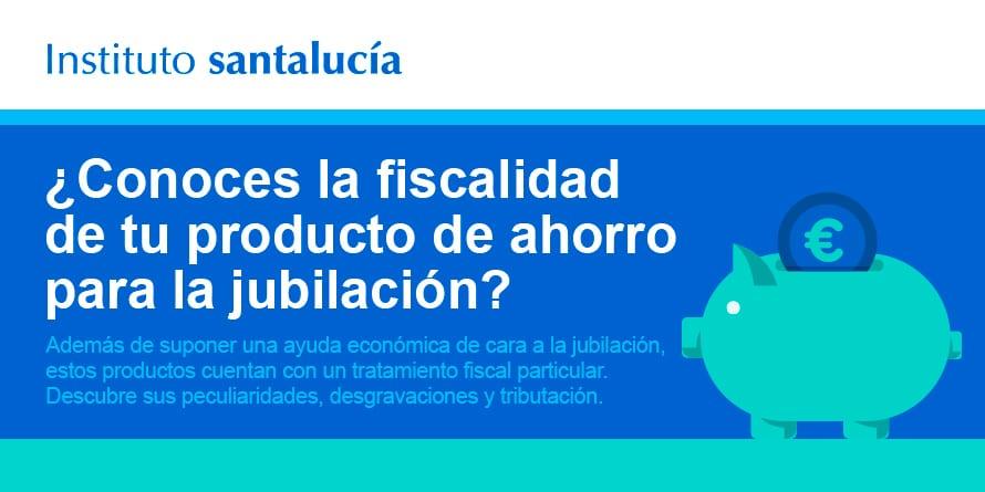 Fiscalidad de los Planes de Pensiones y de Jubilación