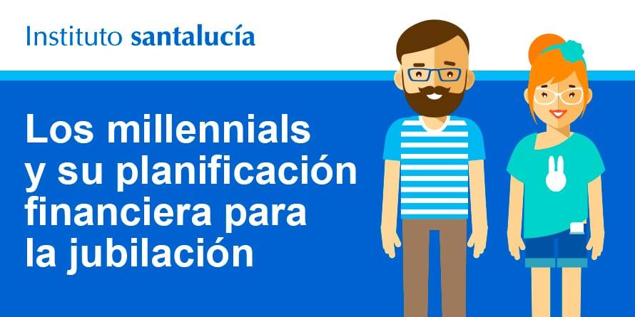 Infografía «¿Qué tienen que saber los millennials para planificar su jubilación?»