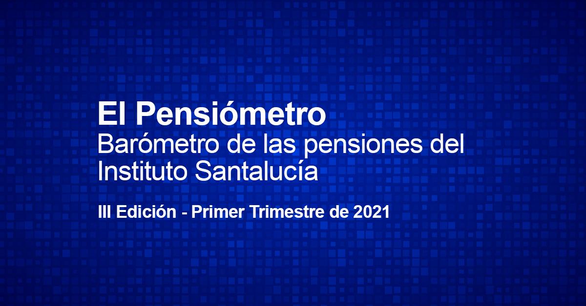 Pensiómetro del primer trimestre de 2021: se modera la caída de los ingresos por cotizaciones